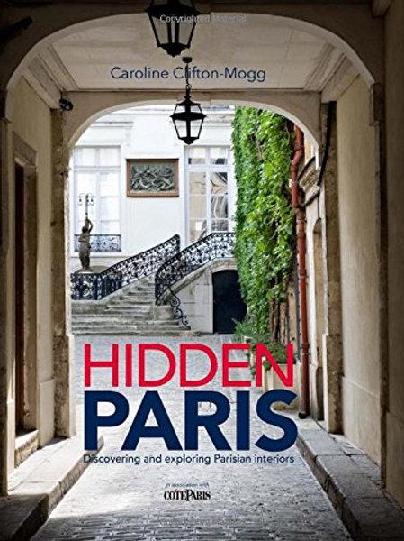 Hidden Paris: Discovering and Exploring Parisian Interiors
