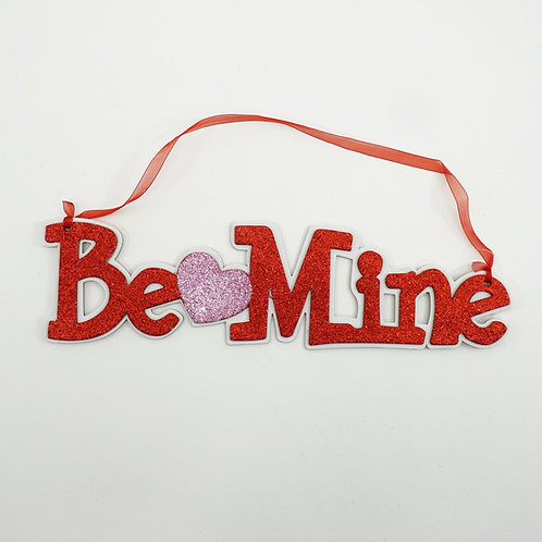 BE MINE SIGN 14IN