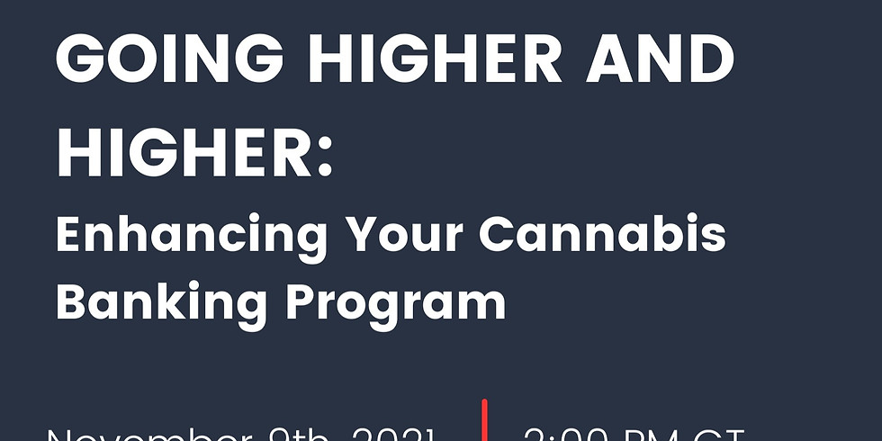 Going Higher and Higher: Enhancing Your Cannabis Banking Program
