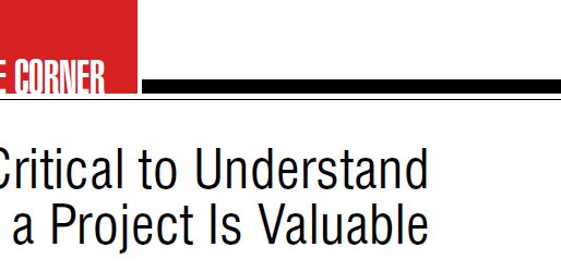 It's Critical to Understand Why a Project Is Valuable