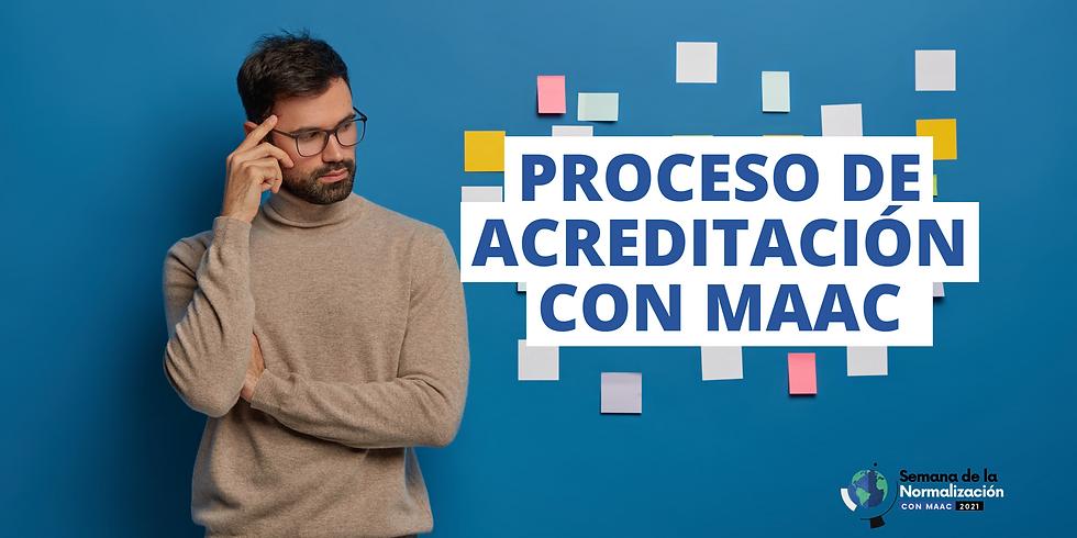 Proceso de Acreditación con MAAC (Acreditación inicial y post-acreditación)