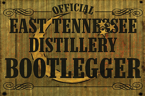 East Tennessee Distillery Bootlegger on an Aluminum Sign