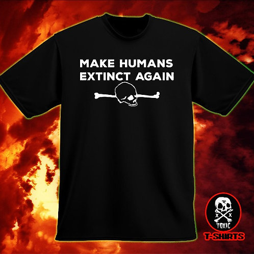 MAKE HUMANS EXTINCT AGAIN
