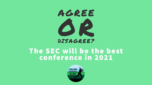 OPINION: Agree or Disagree? - The SEC Will Be the Best Conference in 2021