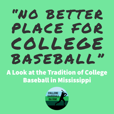 """No Better Place for College Baseball"": A Look at the Tradition of College Baseball in Mississippi"