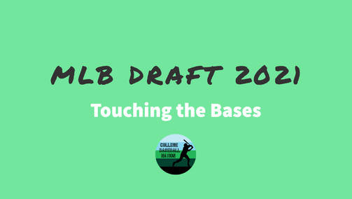 MLB Draft 2021: Touching the Bases, Chapter 1
