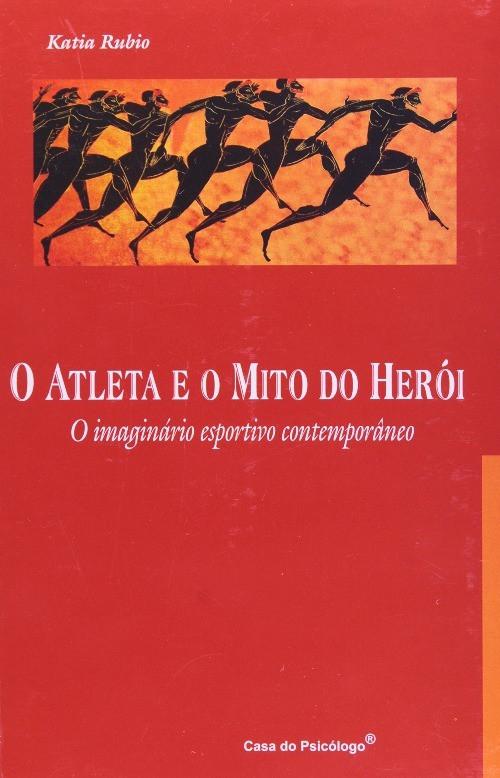 Livro O Atleta e o Mito do Herói
