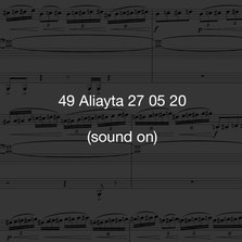49 Aliayta 27 05 20  30 minutes was not enough time to do Liam's piece justice. As I got to the end of my first take recording it, I messed up, became frustrated, and re-recorded myself several times. I felt the effect of the overlaid recordings was interesting and left my mistakes in.