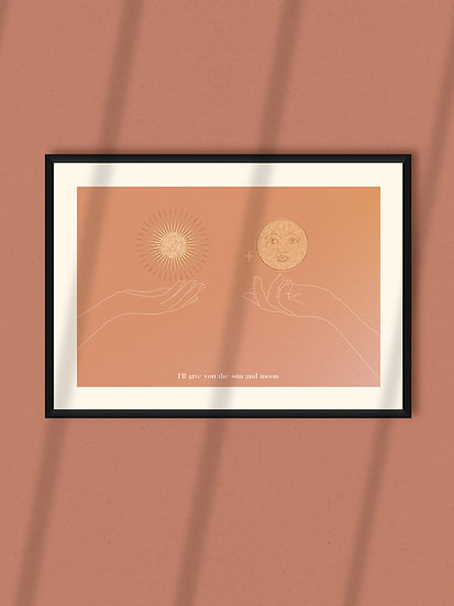 'I'll give you the Sun & Moon' Print