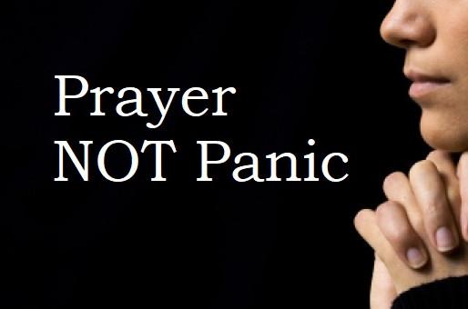 Prayer Not Panic