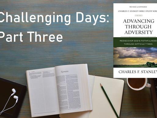 Challenging Days: Part Three