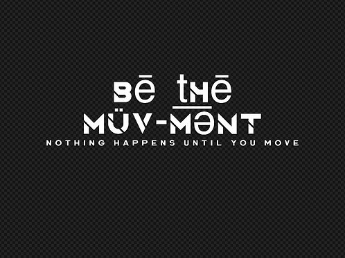 BE THE MUV-MENT