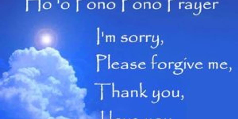 Forgiveness & Clearing Through the Ho'oponopono Prayer