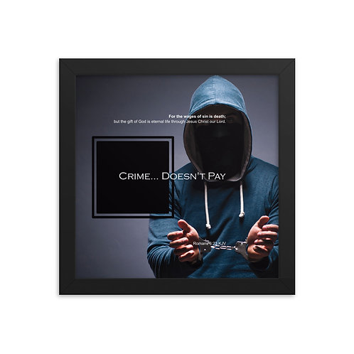 Whispers Of WISDOMS | No.065 | Crime Doesn't Pay - gallery framed prints