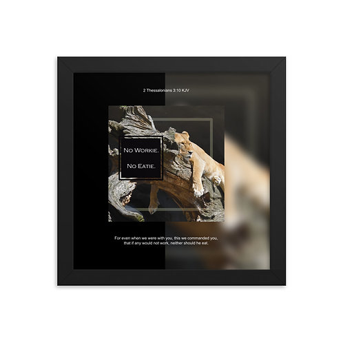 Whispers Of WISDOMS   No.070   No Workie No Eatie - gallery framed prints