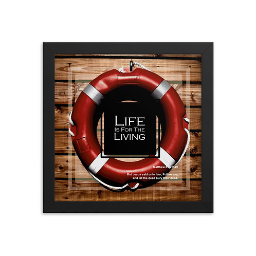 Whispers Of WISDOMS | No.057 | Life Is For The Living - gallery framed prints