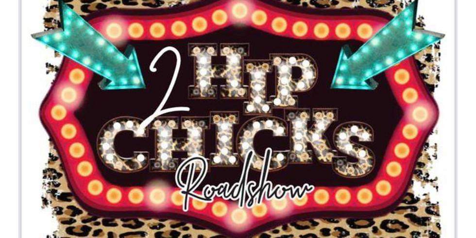 2 Hip Chicks Roadshow