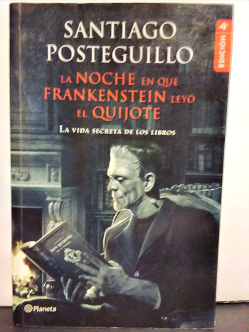 La noche en que FranKenstein leyó el Quijote. Santiago Posteguillo