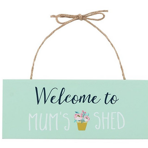 Welcome to Mums Shed - Sign