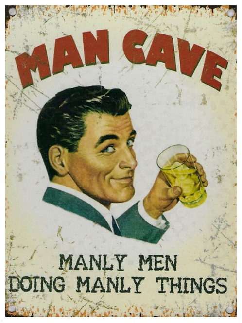 Man Cave  Manly Men do Manly Things - Metal  Sign