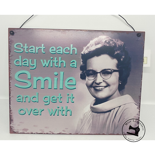 Start each day with a smile Metal Sign