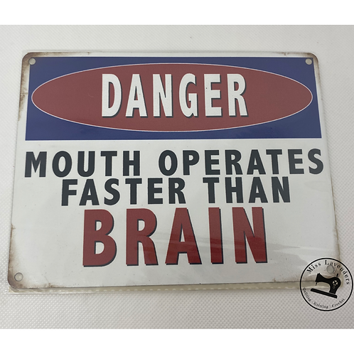 Danger Mouth Operates Faster than Brain Metal Sign