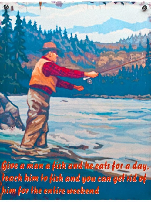 Give a Man a Fish - Metal Sign
