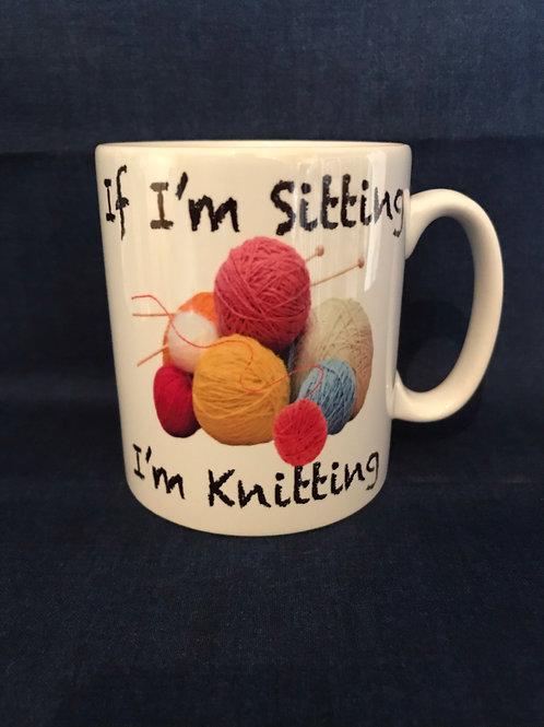 Knitting Mug  - If I'm sitting I'm Knitting