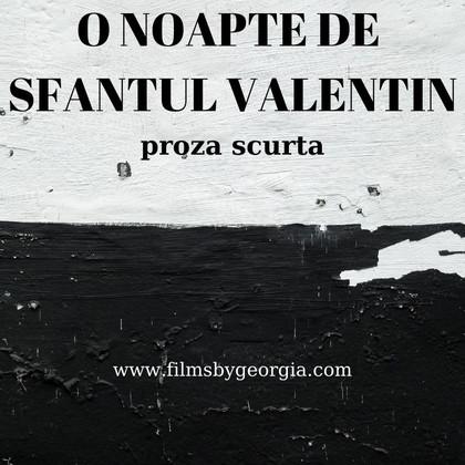 Proză scurtă. O noapte de Sfântul Valentin.