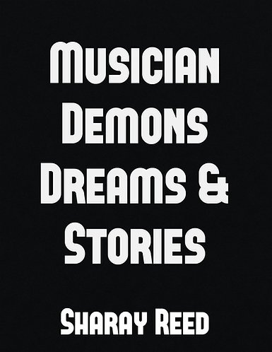 Musician Demons, Dreams and Stories