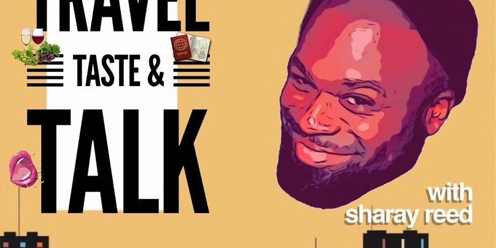 Travel Taste and Talk with Sharay Reed