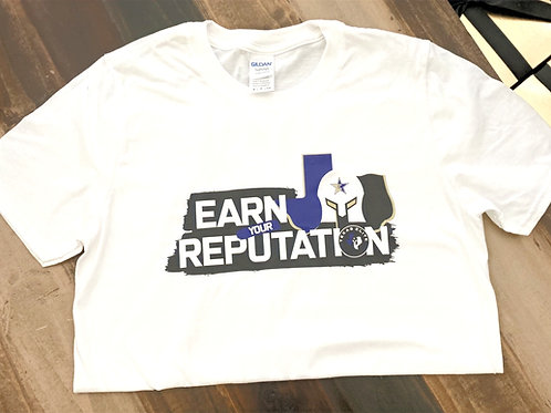 Earn Your Reputation Tee