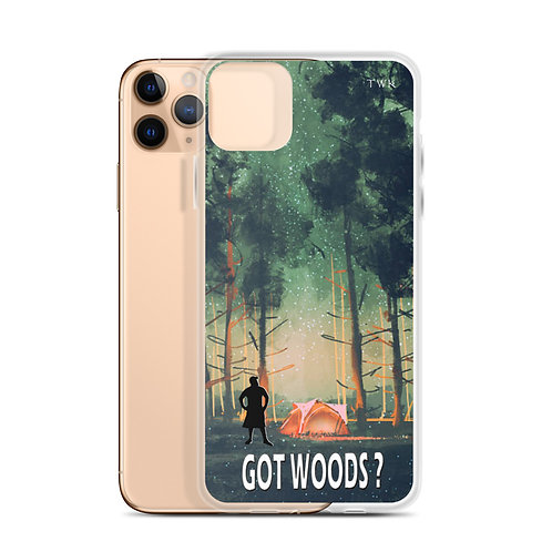 GOT WOODS? - iPhone Case