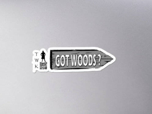 Got Woods? - Stickers