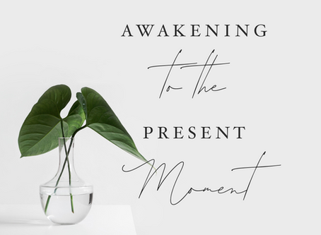 Awakening to the Present Moment