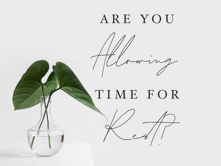 Are You Allowing Time for Rest?