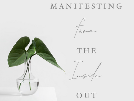Manifesting from the Inside Out