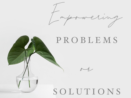 Empowering Problems or Solutions