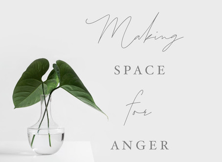 Making Space for Anger