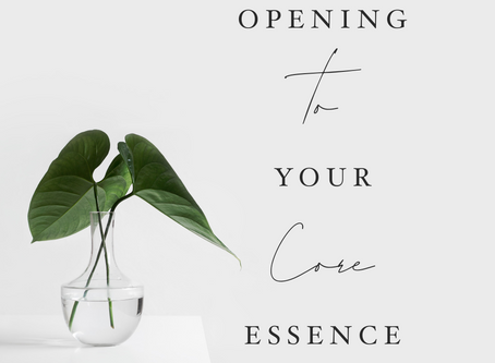 Opening to Your Core Essence