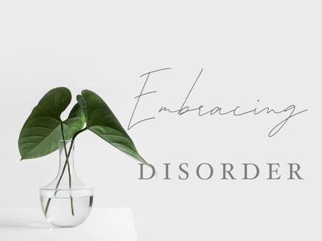 Embracing Disorder