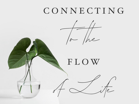 Connecting to the Flow of Life