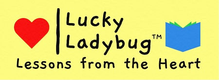 Lucky Ladybug Lessons from the Heart