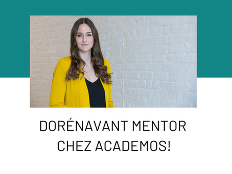 Je suis fière d'annoncer mon nouveau rôle de mentor chez Academos!