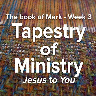 Tapestry of Ministry - Week 3