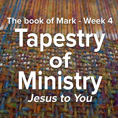Tapestry of Ministry - Week4