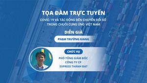Ông Phạm Trường Giang trong tọa đàm Covid-19 và tác động tới chuyển đổi số trong Chuỗi cung ứng Việt Nam