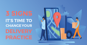 3 Signs It's Time To Change Your Delivery Practice