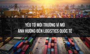 yếu tố môi trường vĩ mô ảnh hướng đến logistics quốc tế