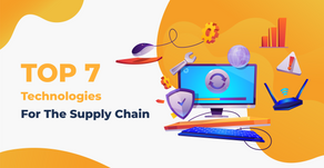 Top 7 Digital Transformation Technologies For The Supply Chain